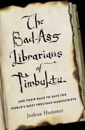 Cover for The Bad-Ass Librarians of Timbuktu