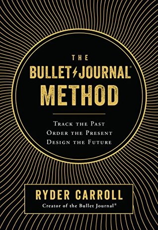 Cover for the Bullet Journal Method by Ryder Carroll