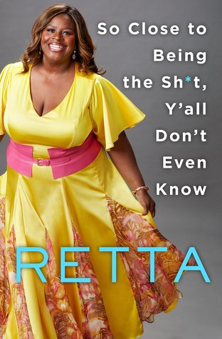 Cover image for So Close to Being the Shit Y'all Don't Even Know by Retta
