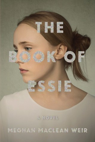Cover image of The Book of Essie by Meghan MacLean Weir